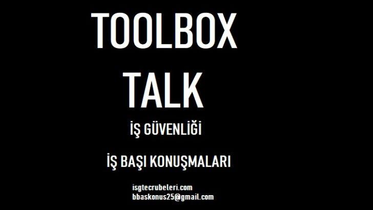 TOOLBOX SAFETY TALK ( İş Başı İş Güvenliği Konuşması  )