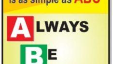 Güvenlik ABC gibi basittir. Her zaman dikkatli ol. ( always be care )